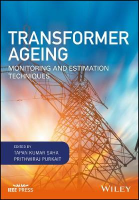 Transformer Ageing: Monitoring and Estimation Techniques - Wiley - IEEE (Hardback)