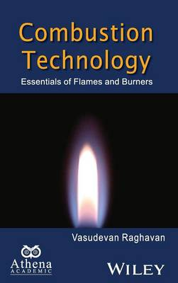 Combustion Technology: Essentials of Flames and Burners - Ane/Athena Books (Hardback)