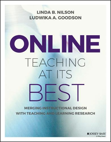 Online Teaching at Its Best: Merging Instructional Design with Teaching and Learning Research (Paperback)