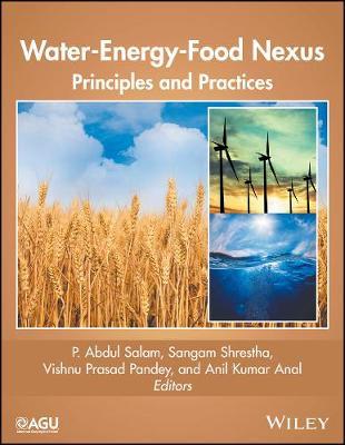 Water-Energy-Food Nexus: Principles and Practices - Geophysical Monograph Series (Hardback)