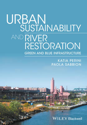Urban Sustainability and River Restoration: Green and Blue Infrastructure (Hardback)