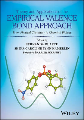 Theory and Applications of the Empirical Valence Bond Approach: From Physical Chemistry to Chemical Biology (Hardback)