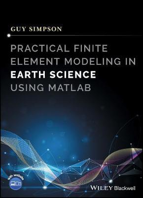 Practical Finite Element Modeling in Earth Science using Matlab (Hardback)