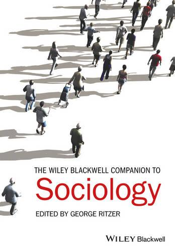The Wiley-Blackwell Companion to Sociology - Wiley Blackwell Companions to Sociology (Paperback)