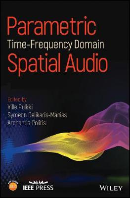 Cover Parametric Time-Frequency Domain Spatial Audio - Wiley - IEEE