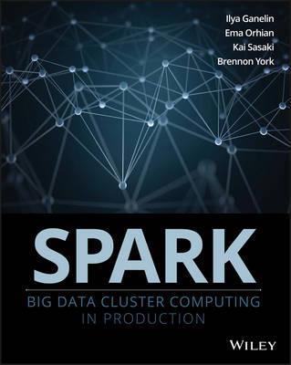 Spark: Big Data Cluster Computing in Production (Paperback)