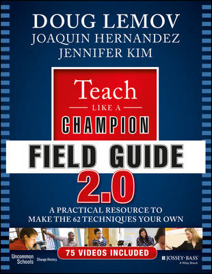 Teach Like a Champion Field Guide 2.0: A Practical Resource to Make the 62 Techniques Your Own (Paperback)