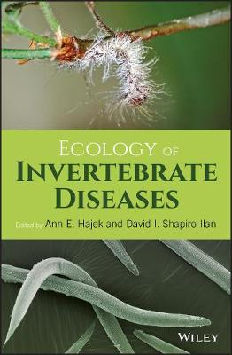 Ecology of Invertebrate Diseases (Hardback)