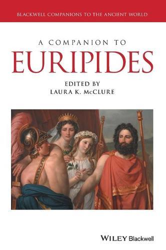 A Companion to Euripides - Blackwell Companions to the Ancient World (Hardback)
