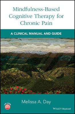 Mindfulness-Based Cognitive Therapy for Chronic Pain: A Clinical Manual and Guide (Hardback)