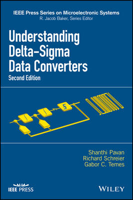 Understanding Delta-Sigma Data Converters - IEEE Press Series on Microelectronic Systems (Hardback)
