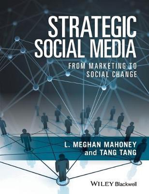 Strategic Social Media: From Marketing to Social Change (Hardback)