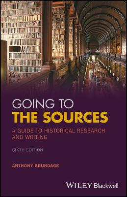 Going to the Sources: A Guide to Historical Research and Writing (Paperback)
