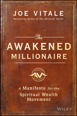 The Awakened Millionaire: A Manifesto for the Spiritual Wealth Movement (Hardback)