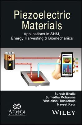 Piezoelectric Materials: Applications in SHM, Energy Harvesting and Biomechanics - Ane/Athena Books (Hardback)