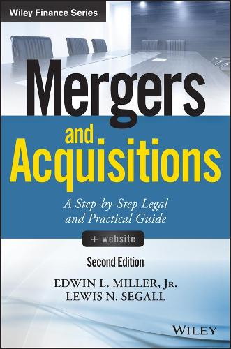 Mergers and Acquisitions: A Step-by-Step Legal and Practical Guide + Website - Wiley Finance (Hardback)