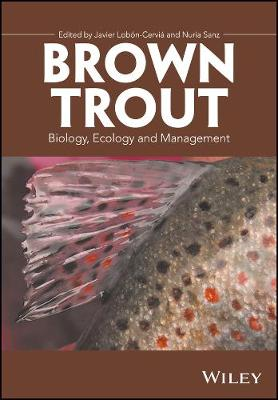 Brown Trout: Biology, Ecology and Management (Hardback)