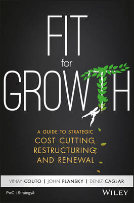Fit for Growth: A Guide to Strategic Cost Cutting, Restructuring, and Renewal (Hardback)