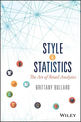 Style and Statistics: The Art of Retail Analytics - Wiley and SAS Business Series (Hardback)