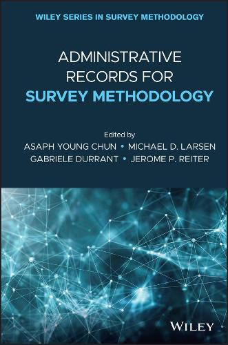 Administrative Records for Survey Methodology - Wiley Series in Survey Methodology (Hardback)