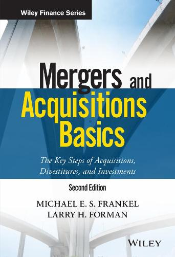 Mergers and Acquisitions Basics: The Key Steps of Acquisitions, Divestitures, and Investments, 2nd Edition - Wiley Finance (Hardback)