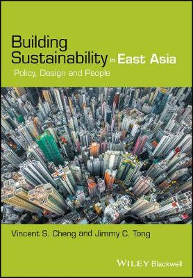 Building Sustainability in East Asia: Policy, Design and People (Hardback)