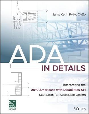 ADA in Details: Interpreting the 2010 Americans with Disabilities Act Standards for Accessible Design (Paperback)