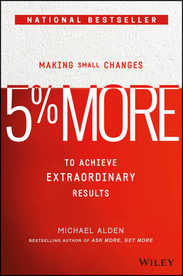 5% More: Making Small Changes to Achieve Extraordinary Results (Hardback)