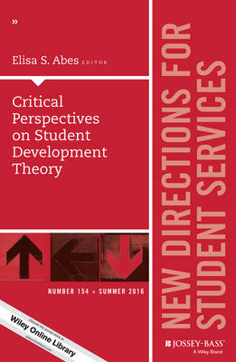 Critical Perspectives on Student Development Theory: New Directions for Student Services, Number 154 - J-B SS Single Issue Student Services (Paperback)