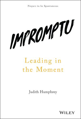 Impromptu: Leading in the Moment (Hardback)