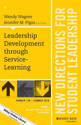 Leadership Development through Service-Learning: New Directions for Student Leadership, Number 150 - J-B SL Single Issue Student Leadership (Paperback)