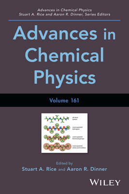 Advances in Chemical Physics, Volume 161 - Advances in Chemical Physics (Hardback)