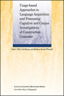 Usage-Based Approaches to Language Acquisition and Processing: Cognitive and Corpus Investigations of Construction Grammar - Language Learning Monograph (Paperback)