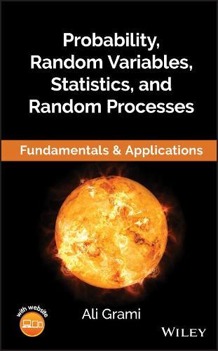 Probability, Random Variables, Statistics, and Random Processes: Fundamentals & Applications (Hardback)