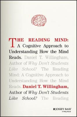 The Reading Mind: A Cognitive Approach to Understanding How the Mind Reads (Hardback)