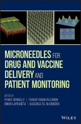 Microneedles for Drug and Vaccine Delivery and Patient Monitoring (Hardback)