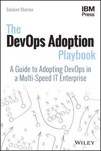 The DevOps Adoption Playbook: A Guide to Adopting DevOps in a Multi-Speed IT Enterprise (Paperback)