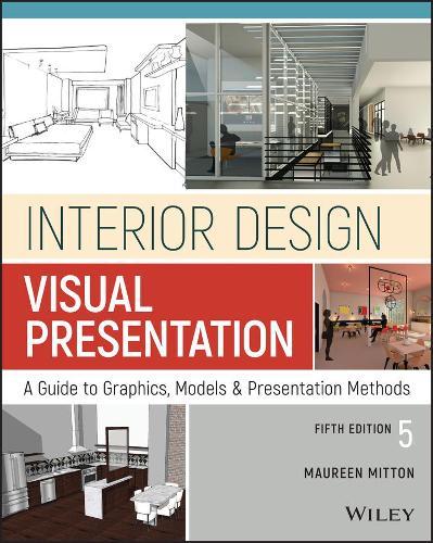 Interior Design Visual Presentation: A Guide to Graphics, Models and Presentation Methods (Paperback)
