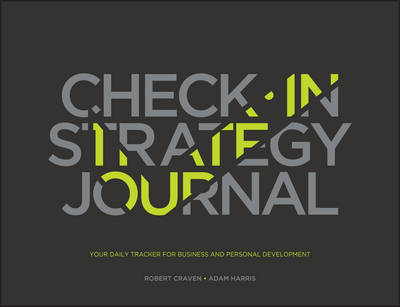 The Check-in Strategy Journal: Your Daily Tracker for Business and Personal Development (Paperback)