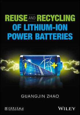 Reuse and Recycling of Lithium-Ion Power Batteries (Hardback)