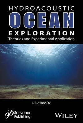 Hyrdoacoustic Ocean Exploration: Theories and Experimental Application (Hardback)