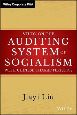 Study on the Auditing System of Socialism with Chinese Characteristics - Wiley Corporate F&A (Hardback)