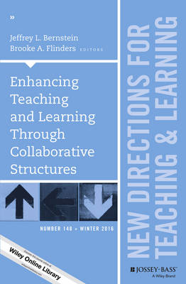 Enhancing Teaching and Learning Through Collaborative Structures: New Directions for Teaching and Learning, Number 148 - J-B TL Single Issue Teaching and Learning (Paperback)