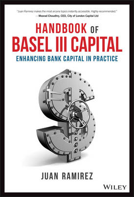 Handbook of Basel III Capital - Enhancing Bank Capital in Practice (Hardback)