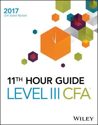 Wiley 11th Hour Guide for 2017 Level III Cfa Exam (Paperback)