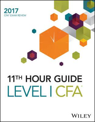 Wiley 11th Hour Guide for 2017 Level I Cfa Exam (Paperback)