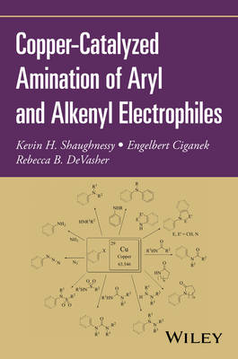 Copper-Catalyzed Amination of Aryl and Alkenyl Electrophiles (Paperback)
