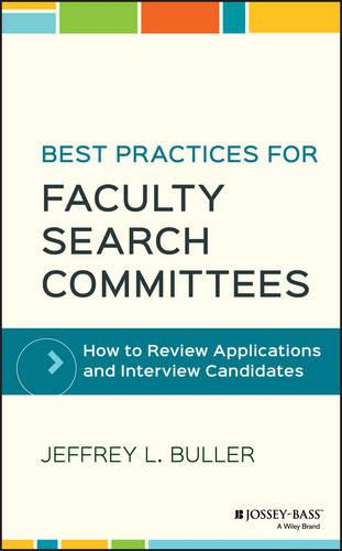 Best Practices for Faculty Search Committees: How to Review Applications and Interview Candidates (Hardback)