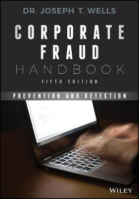 Corporate Fraud Handbook: Prevention and Detection (Hardback)