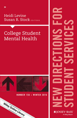 College Student Mental Health: New Directions for Student Services, Number 156 - J-B SS Single Issue Student Services (Paperback)